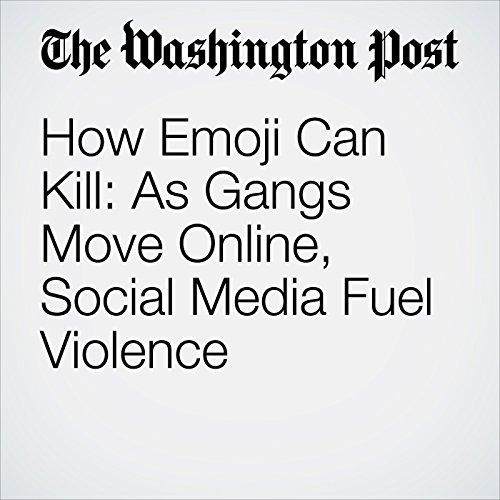 How Emoji Can Kill: As Gangs Move Online, Social Media Fuel Violence copertina