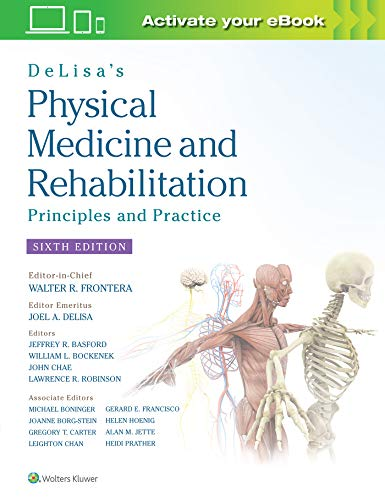 Compare Textbook Prices for DeLisa's Physical Medicine and Rehabilitation: Principles and Practice 6 Edition ISBN 9781496374967 by Frontera MD  PhD, Prof. Walter R.,DeLisa MD  MS, Joel A.,Gans MD, Bruce M.,Robinson MD, Lawrence R.,Bockenek MD, William,Chae MD, John