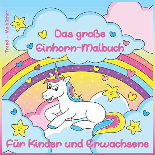 Das große Einhorn-Malbuch: Für Kinder und Erwachsene