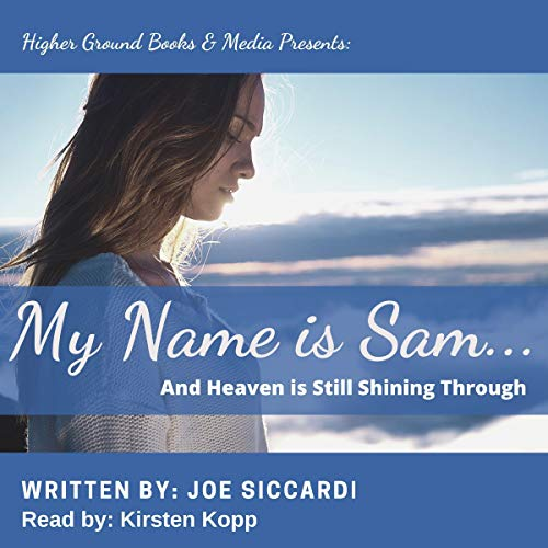 My Name Is Sam...and Heaven Is Still Shining Through cover art