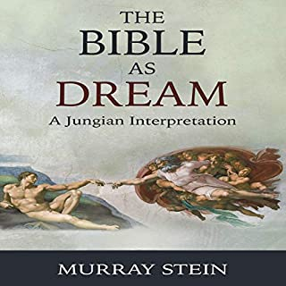 The Bible as Dream: A Jungian Interpretation                   By:                                                                                                                                 Murray Stein                               Narrated by:                                                                                                                                 Rick Adamson                      Length: 6 hrs and 36 mins     Not rated yet     Overall 0.0