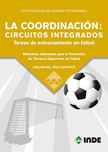 LA COODINACIÓN: CIRCUITOS INTEGRADOS TAREAS DE…: Materiales adecuados para la Formación de Técnicos Deportivos en Fútbol (DEPORTES)
