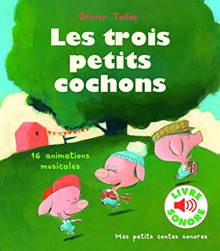 Les Trois Petits Cochons • 16 Animations Musicales • Livre Sonore • Dès 3 ans