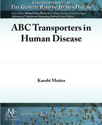 ABC Transporters in Human Disease (Colloquium Series on the Genetic Basis of Human Disease)