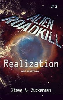 Alien Roadkill - Realization: Book 3 by [Steve Zuckerman]