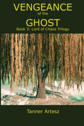 Vengeance of the Ghost: Book 3: Lord of Chaos Trilogy