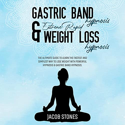 Gastric Band Hypnosis & Extreme Rapid Weight Loss Hypnosis cover art