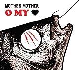 O My Heart von Mother Mother