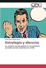 Estrategia y discurso: La victoria conservadora en la campaña presidencial de Colombia en 1946 (Spanish Edition)