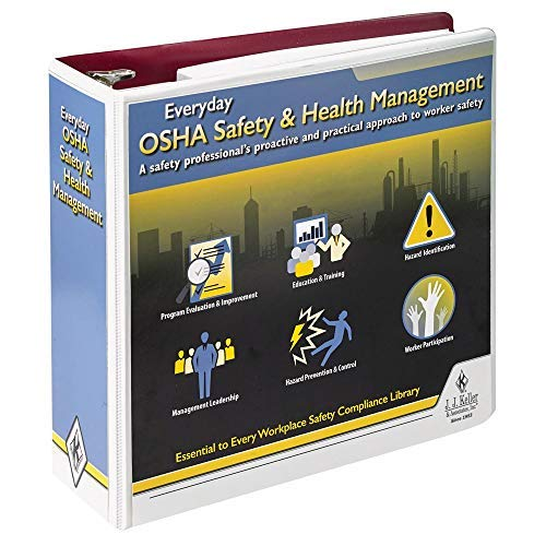 Everyday OSHA Safety & Health Management Manual - J. J. Keller & Associates - Covers Workplace Safety & Health Topics & How to Implement a Safety & Health Management System (Latest Edition)