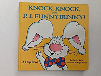 Knock, Kock, It's P. J. Funnybunny! (A Flap Book) - Book #6 of the P.J. Funnybunny