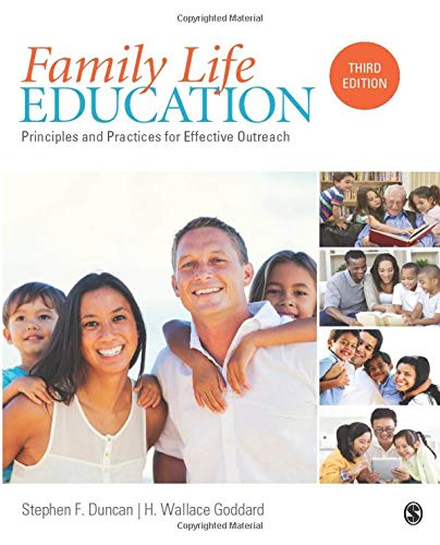 Compare Textbook Prices for Family Life Education: Principles and Practices for Effective Outreach 3 Edition ISBN 9781483384573 by Duncan, Stephen (Steve) F.,Goddard, H. (Harold) Wallace
