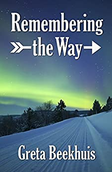 Remembering the Way: A novel about a life in science by [Greta Beekhuis]