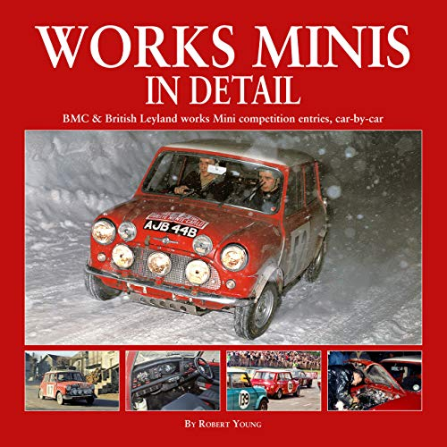 Works Minis in Detail: Bmc & British Leyland Works Mini Competition Entries, Car-By-Car