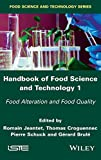 Handbook of Food Science and Technology 1: Food Alteration and Food Quality