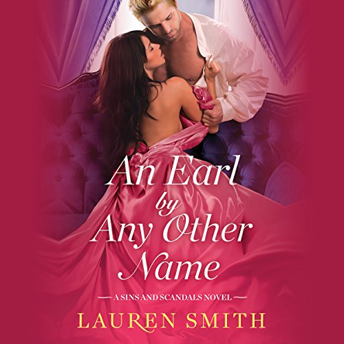 An Earl by Any Other Name                   By:                                                                                                                                 Lauren Smith                               Narrated by:                                                                                                                                 Ashford MacNab                      Length: 4 hrs and 14 mins     1 rating     Overall 5.0