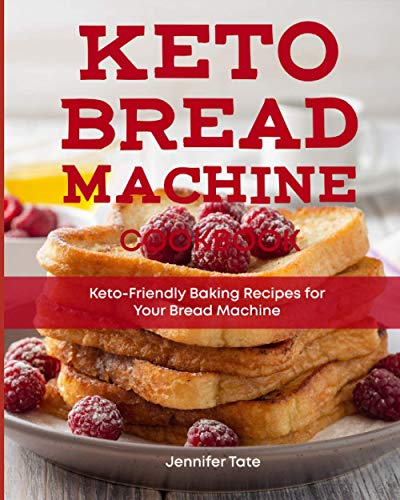 Keto Bread Machine Cookbook: Keto-Friendly Baking Recipes for Your Bread Machine (Black & White Interior)