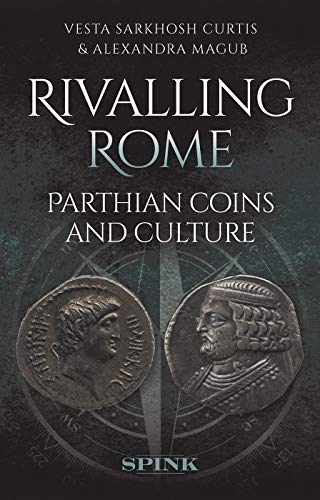Rivalling Rome: Parthian Coins and Culture