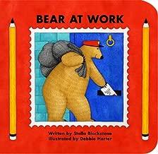 Bear at Work (Bear Series) (Bear (Stella Blackstone))