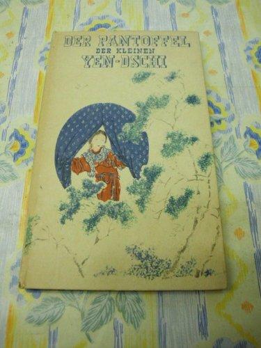 Der Pantoffel der kleinen Yen - Dschi zwei chinesische Novellen aus alter Zeit