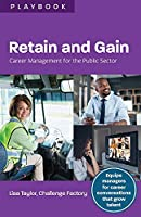 Retain and Gain: Career Management for the Public Sector