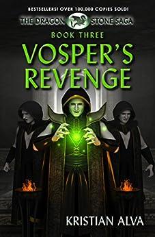 Vosper's Revenge: Book Three of the Dragon Stone Saga by [Kristian Alva]