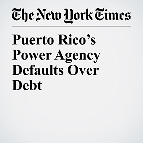 Puerto Rico's Power Agency Defaults Over Debt copertina