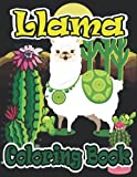 Llama Coloring Book: Ultimate Relaxing and Satisfying Coloring Book for Kids and Adults| Animal Lover Coloring Book | Cute and Fun Coloring Gift for Teenagers and Adults!
