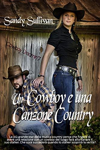 Un cowboy e una canzone country (Cowboy Dreamin' Vol. 7) di [Sandy Sullivan, Simona Trapani]