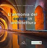 L'Armonia del colore in architettura: Un percorso olistico tra Bio Architettura e Feng Shui