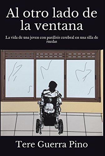 Al otro lado de la ventana: La vida de una joven con parálisis cerebral en una silla de ruedas