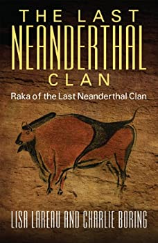 The Last Neanderthal Clan  Raka of the Last Neanderthal Clan