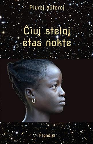 Ĉiuj steloj etas nokte. Mikronoveloj kaj aliaj mikrorakontoj en Esperanto (Esperanto Edition) (Paperback)