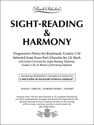 SIGHT-READING & HARMONY: Progressive Pieces for Keyboard, Grades 1-10, Selected from Four-Part Chorales by J.S. Bach