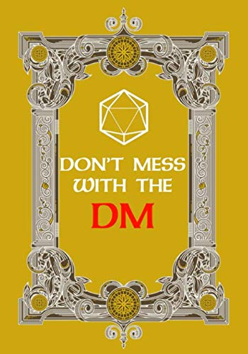 DONT MESS WITH THE DM: 7 x 10 Mixed paper: Ruled, graph, hex: For role playing gamers: Notes, tracking, mapping, terrain plans