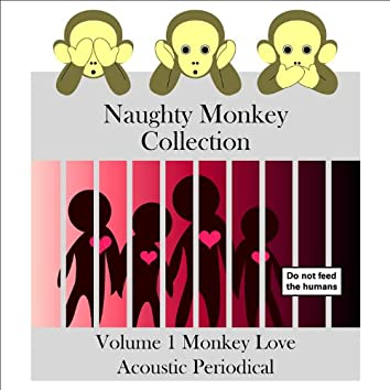 Naughty Monkey Collection Volume 1 Monkey Love Acoustic Periodical