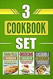 3 Cookbook Set: Panini Press Cookbook, Cheesecake Cookbook & Casserole Cookbook