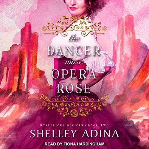 The Dancer Wore Opera Rose Audiobook By Shelley Adina cover art