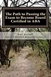 The Path to Passing the Exam to Become Board Certified in ABA