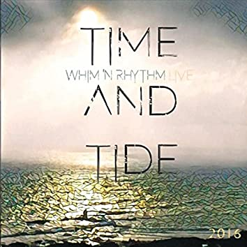 Time and Tide: Whim 'n Rhythm Live