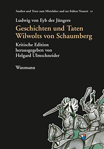 Geschichten und Taten Wilwolts von Schaumberg: Kritische Edition (Studien und Texte zum Mittelalter und zur frühen Neuzeit) (German Edition)