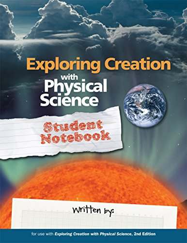 Exploring Creation with Physical Science 2nd Edition, Student Notebook