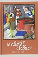 The Medieval Clothier (Working in the Middle Ages)