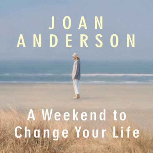 A Weekend to Change Your Life audiobook cover art