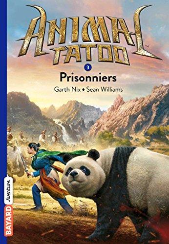 Animal Tatoo poche saison 1, Tome 03: Prisonniers