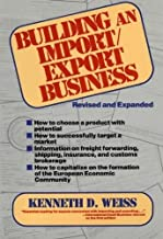 Building an Import/Export Business by Kenneth D. Weiss (1991-06-26)