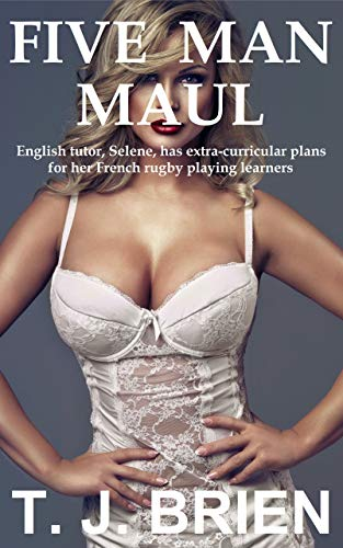 Five Man Maul: English tutor, Selene, has extra-curricular plans for her French rugby playing learners (English Edition)