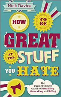 How to Be Great at The Stuff You Hate: The Straight-Talking