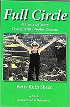 Full Circle: My Success Story Living With Bipolar Disease