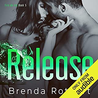 Release     Fire on Ice, Book 5              By:                                                                                                                                 Brenda Rothert                               Narrated by:                                                                                                                                 Kristin Leigh,                                                                                        Lee Samuels                      Length: 6 hrs and 13 mins     161 ratings     Overall 4.6